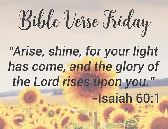 It's Friday, arise and shine for he is glorious! 🌻