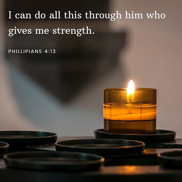 Bible Verse Friday - be strong you can do all this through he who strengthens you!! 🕯