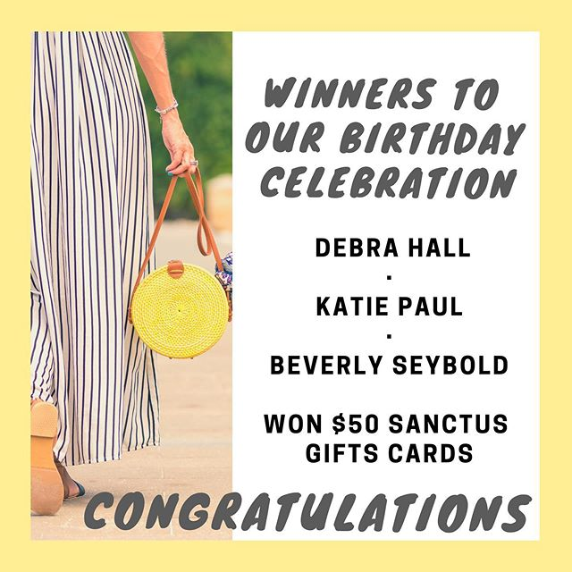 Congratulations to our Birthday Celebration winners! You each won $50 Sanctus Spa gifts cards! Debra Hall  Katie Paul  Beverly Seybold