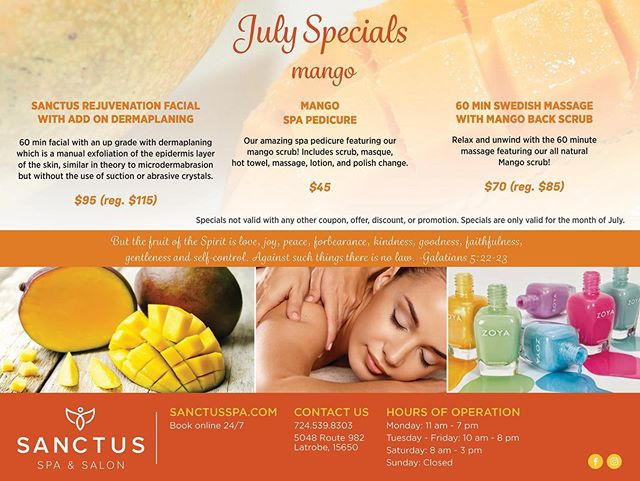 Get ready for some firework deals this July!!! Sanctus Rejuvenation Facial  with add on dermaplaning 60 min facial with an up grade with dermaplaning which is a manual exfoliation of the epidermis layer of the skin, similar in theory to microdermabrasion but without the use of suction or abrasive crystals.- $95 (reg. $115)  Mango Spa Pedicure: Our amazing spa pedicure featuring our 