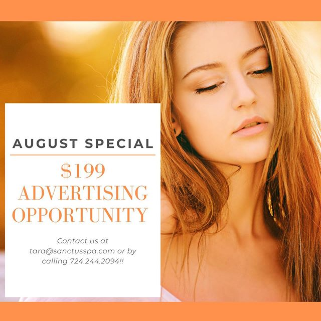 Get ready for this amazing special for August!! Don't miss out on this opportunity for your company to be on our digital sign! . . . Contact us at tara@sanctusspa.com or by calling 724.244.2094!!