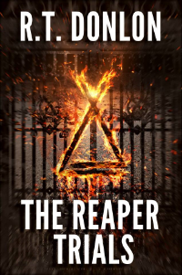 Shameless Plug #2: The Reaper Trials  by R.T. Donlon (a book I am so excited to share with everyone and anyone) is available in the R.T. Donlon Store - www.rtdonlon.com/store - for only $9.99! Get it now while it's so cheap!