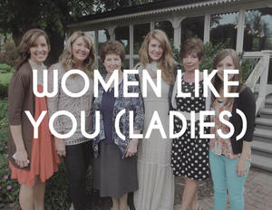 WOMEN LIKE YOU  Women gathering together, growing individually and as a group in the Word of God. Join us for Bible Study (Thursdays 9am) & Prayer (Fridays 9:30am)on alternating weeks at the church offices!  See our Calendar