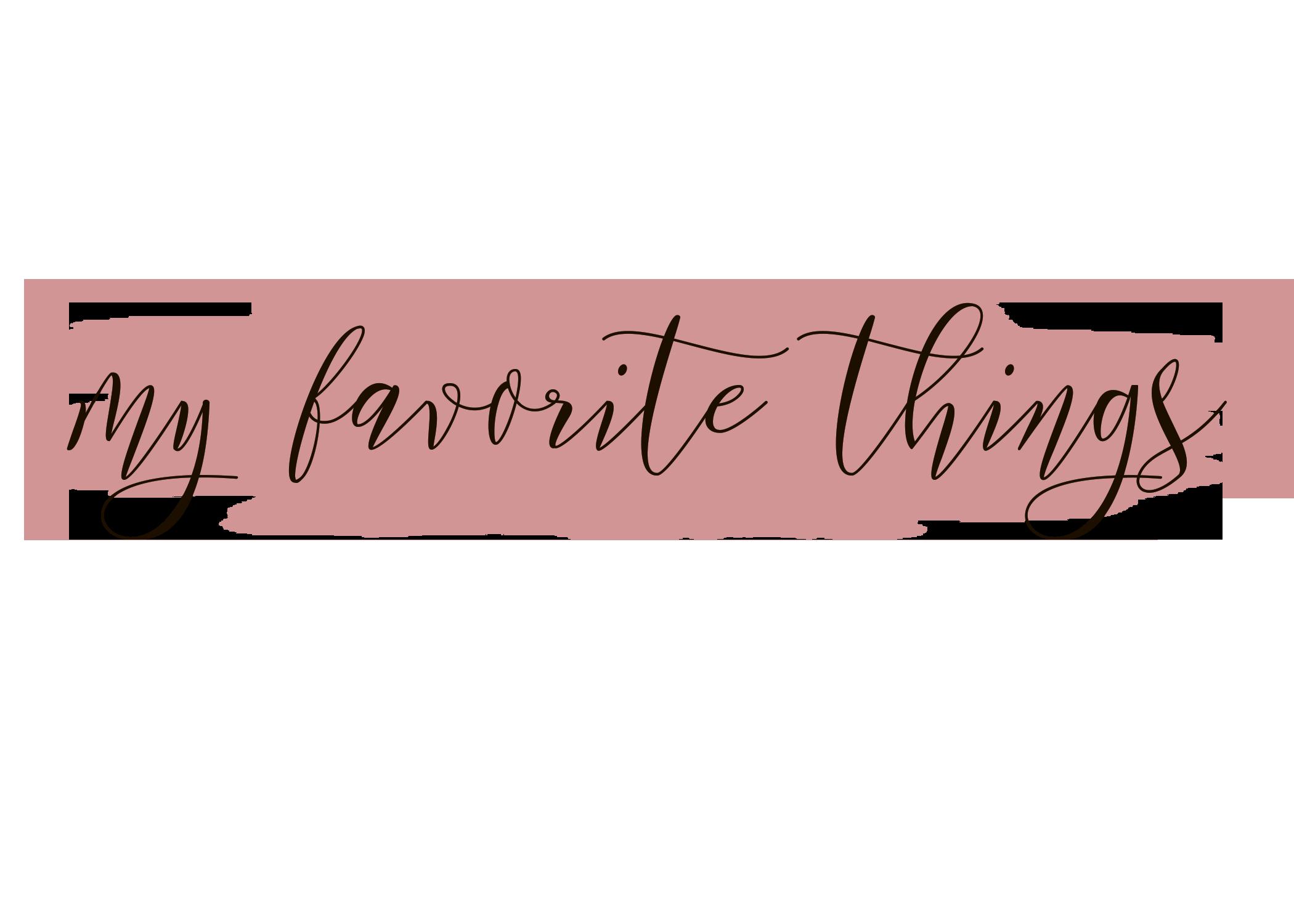 my favorite things.png