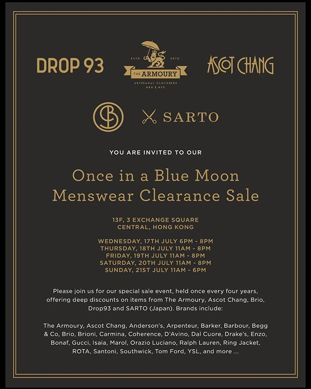 "The Armoury and our friends at Ascot Chang, BRIO and SARTO are having a clearance sale event next week. We haven't done one of these in years, hence it's ""once in a blue moon"". We've taken a whole floor in Exchange Square 3 to fit everyone comfortably. Should be a great sale!"