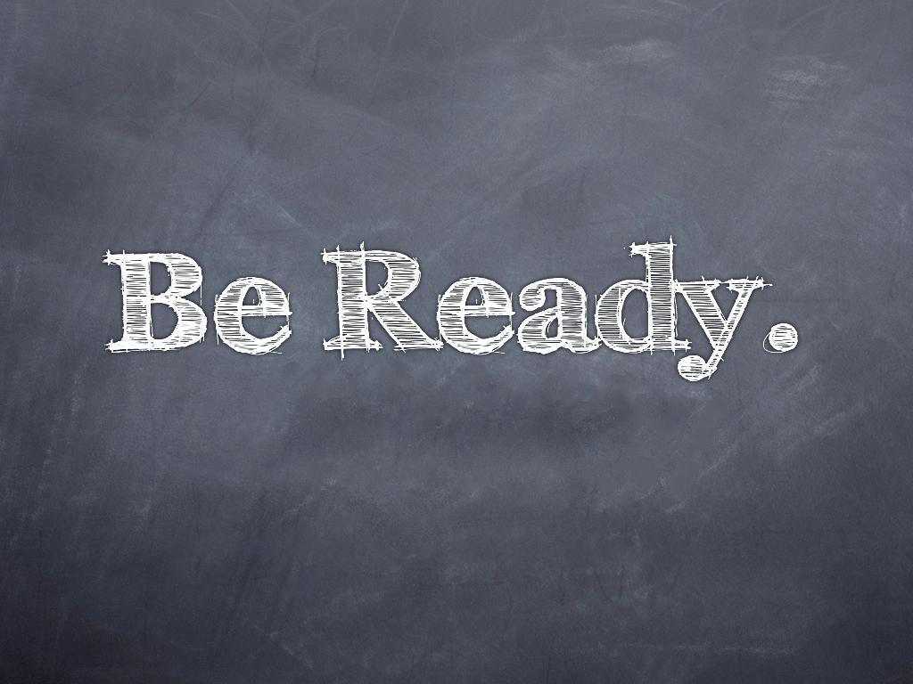be_ready.jpg