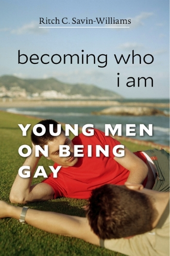 Becoming Who I Am: Young Men on Being Gay - Ritch C. Savin-Williams2016