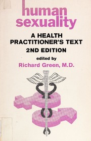 Human Sexuality: A Health Practitioner's Text - Richard Green2nd edition, 1979