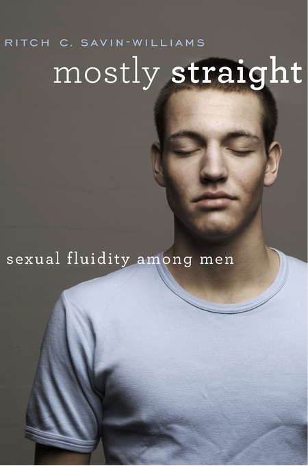 Mostly Straight: Sexual Fluidity Among Men - Ritch C. Savin-Williams2017