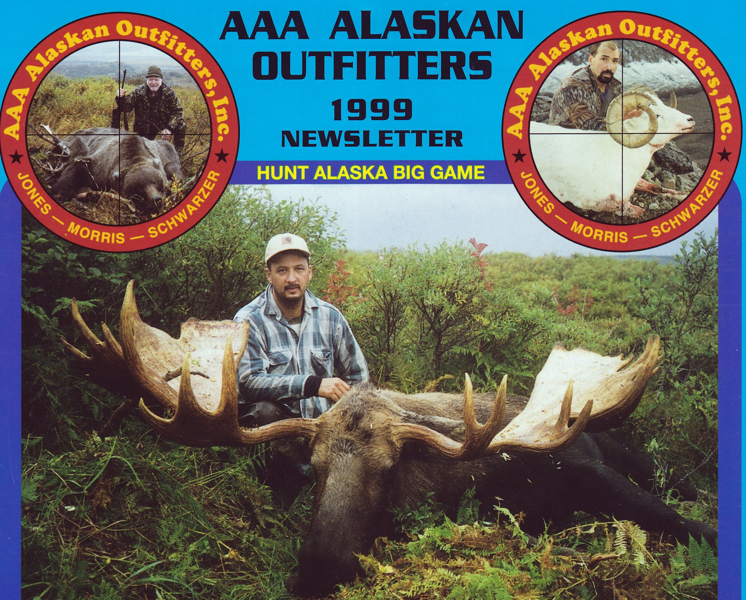 """Eric Payne, Maryland, with his 73 7/8"""" moose. This was AAA's largest moose taken in '99 and is still the biggest spread moose taken by AAA. It was taken in the Dog Salmon area on the Alaska Peninsula. Eric's guide was Willis Thayer. This is the cover of our annual newsletter. We featured three of our largest animals on the cover. The cross-hairs always had our largest bear and ram in the center."""
