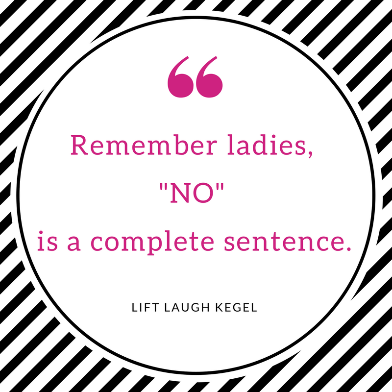 Ladies, NO is a complete sentence..png