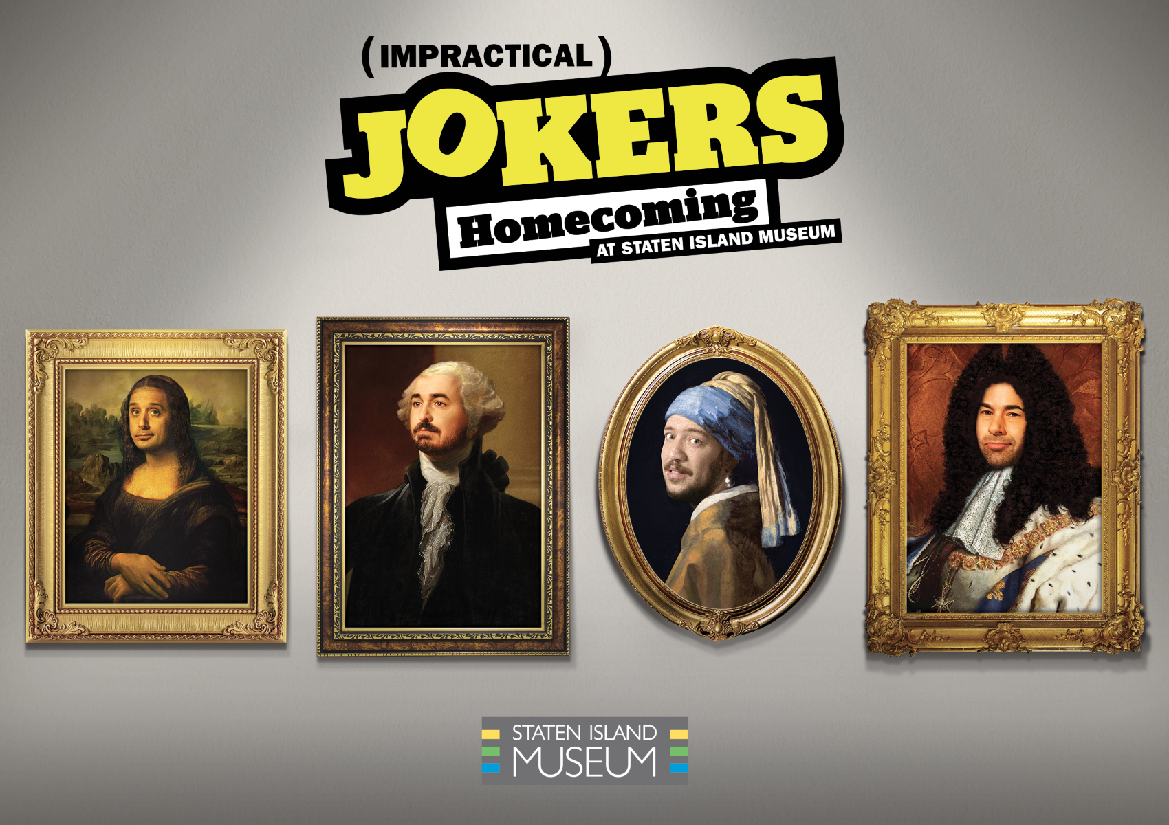 A postcard advertising the Impractical Jokers exhibit at the Staten Island Museum. I came up with this layout after discovering that they had painted portraits of the guys from another project. I then used stock images to add the frames and create the environment around it. (built in CMYK, hence the muted colors)
