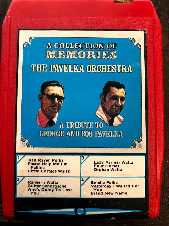 The Pavelka family published this recording in honor of brothers George Sr. and Bob Pavelka on 8-track media.
