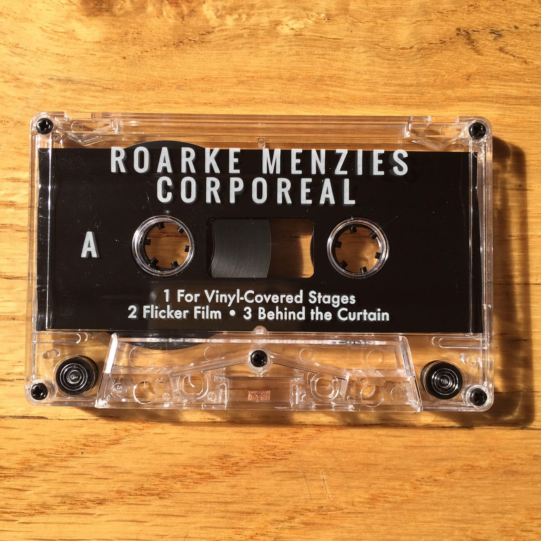 Roarke Menzies - Corporeal on Tape
