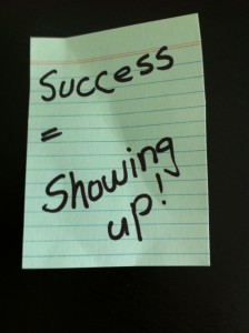 Be successful...show up.
