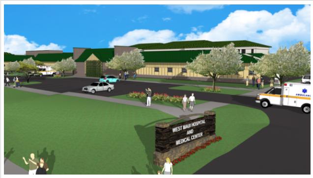 Rendering: West Maui Hospital and Medical Center/West Maui Hospital   Foundation Inc.
