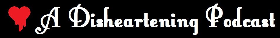 A Disheartening Podcast banner.jpg