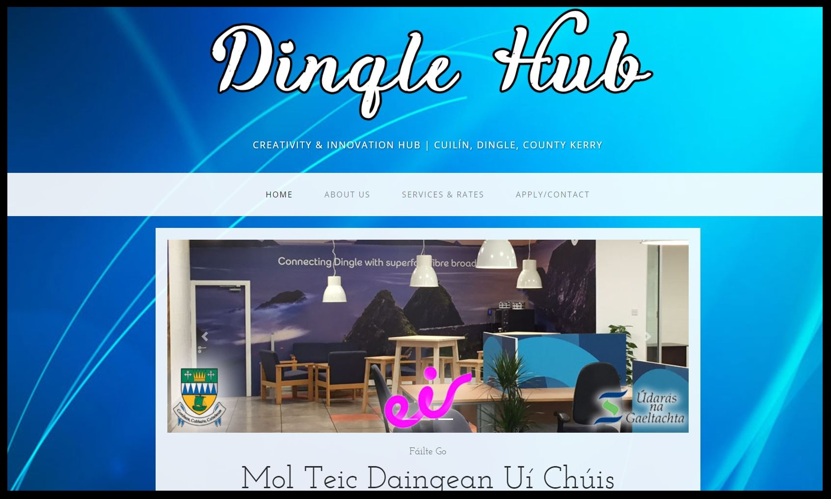 DINGLE HUB  This is a community enterprise initiative supported by Dingle Business Chamber, Eir, Údarás na Gaeltachta and Kerry County Council.  Type:   Community Enterporise Initiative  Quick Contact: I  nfo@dinglehub.com