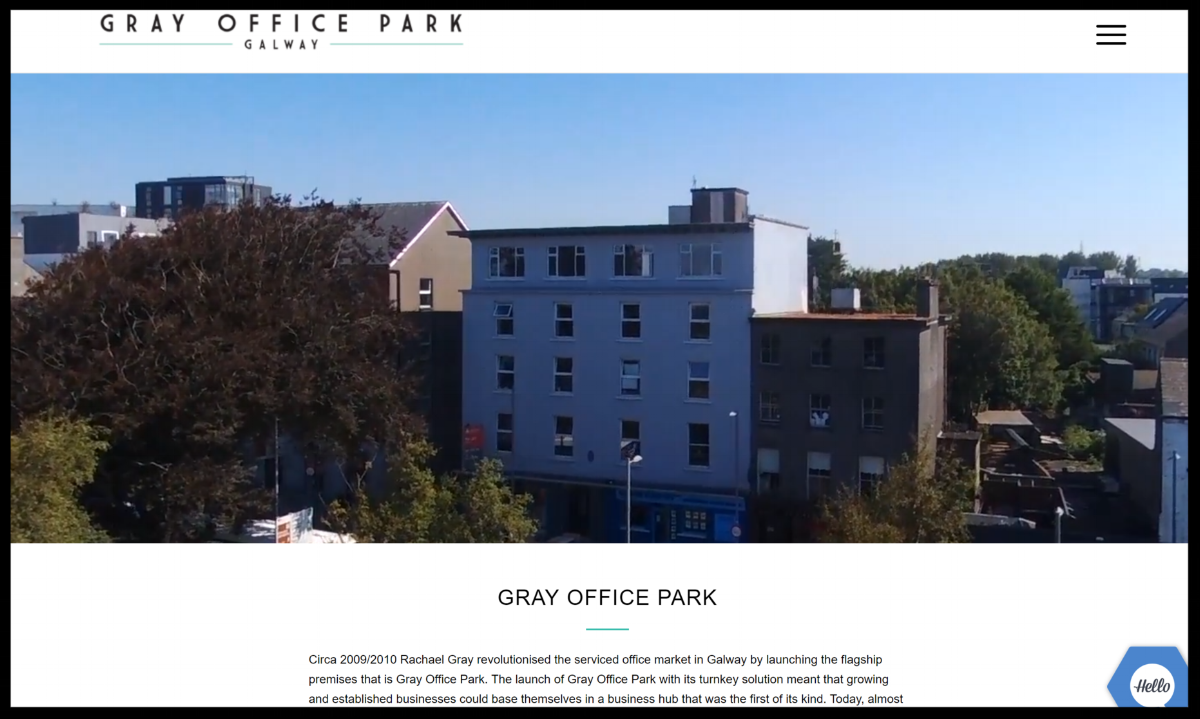 The steady growth of  Gray Office Park 's foundational premises in just under a decade meant that the opportunity and necessity to expand was inevitable. The Odeon Rooms at Gray Office Park promise to bring a premium facility that is unrivalled in Galway City.   Quick Contact:  +353 91 511 400  Our Contact Page