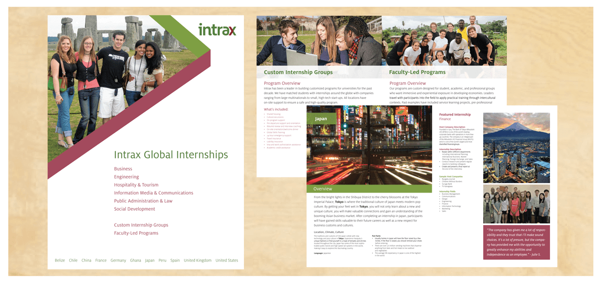INTRAX GLOBAL EDUCATION Project:  Catalog and Brochure Design for  Intrax  Global Internships which matches professional goals and cultural interests with unique host companies around the world.