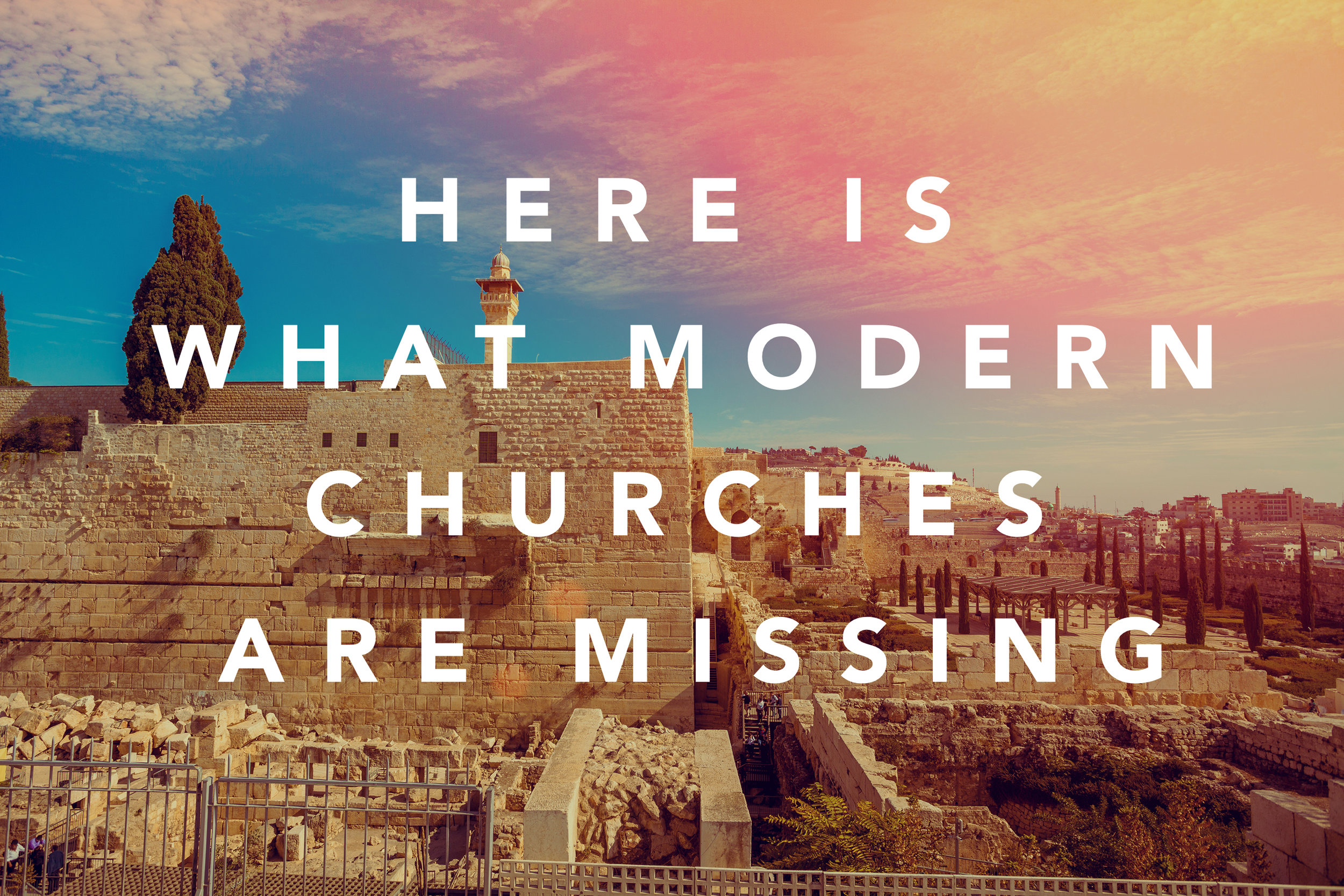 here is what modern churches are missing.jpg