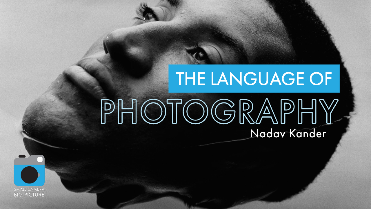 The Language of Photography - Nadav Kandar