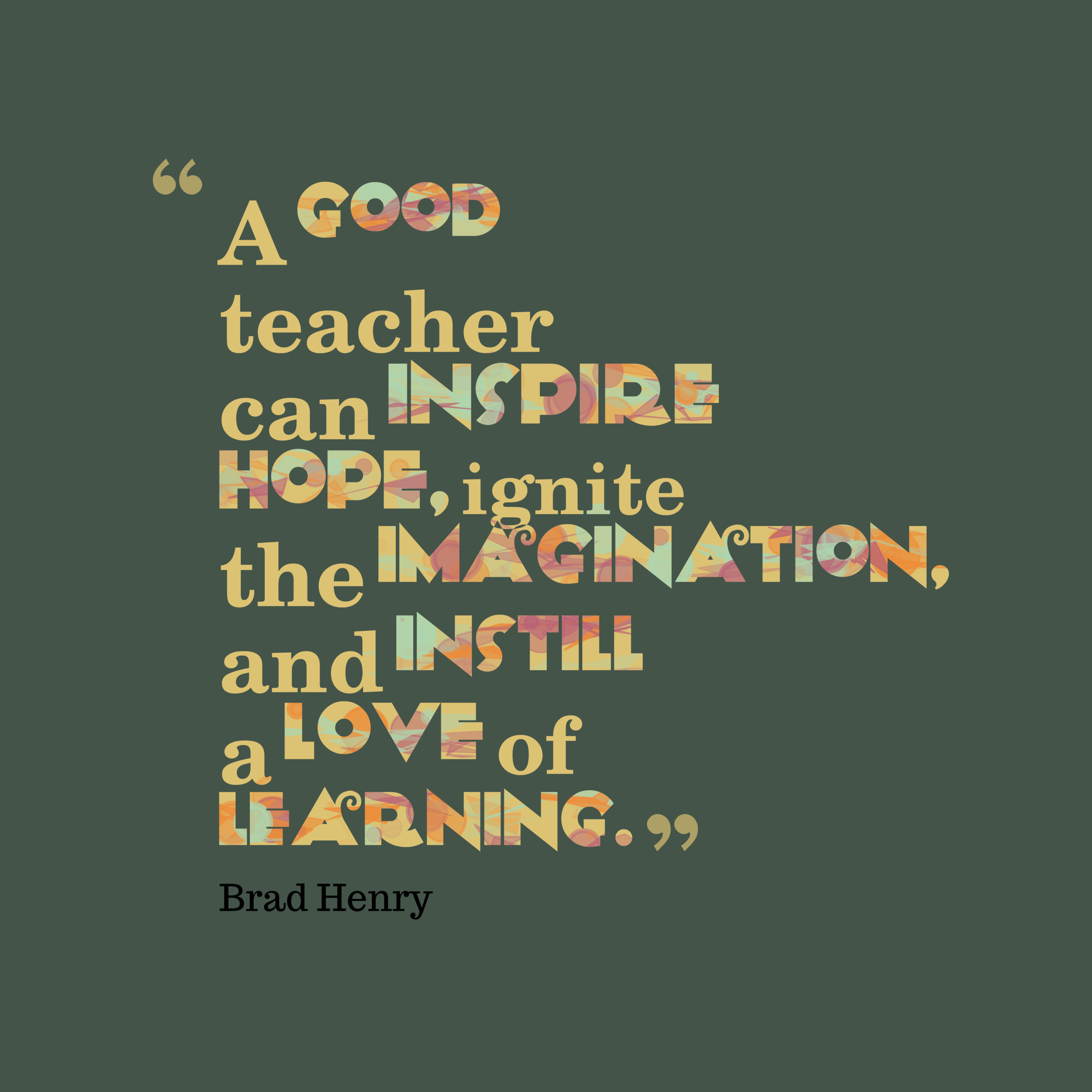 A-good-teacher-can-inspire__quotes-by-Brad-Henry-55.png