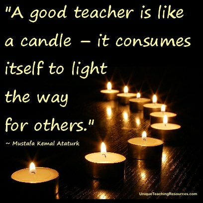 JPG-A-good-teacher-is-like-a-candle-it-consumes-itself-to-light-the-way-for-others-Mustafa-Kemal-Ataturk.jpg
