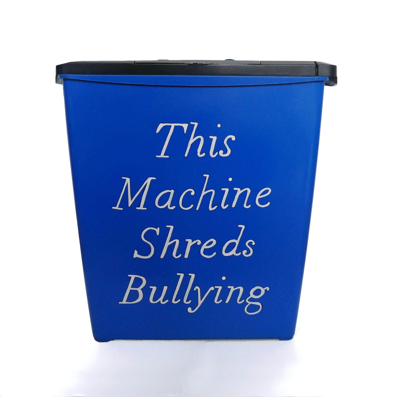 Michelle Hartney_This Machine Shreds Bullying.jpg