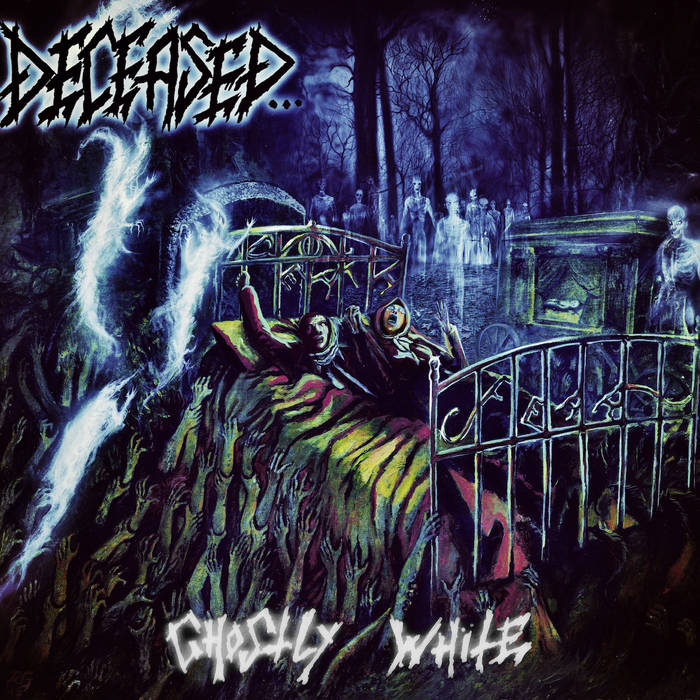 8. Deceased - Ghostly White - Full album stream - https://the-true-deceased.bandcamp.com/album/ghostly-white