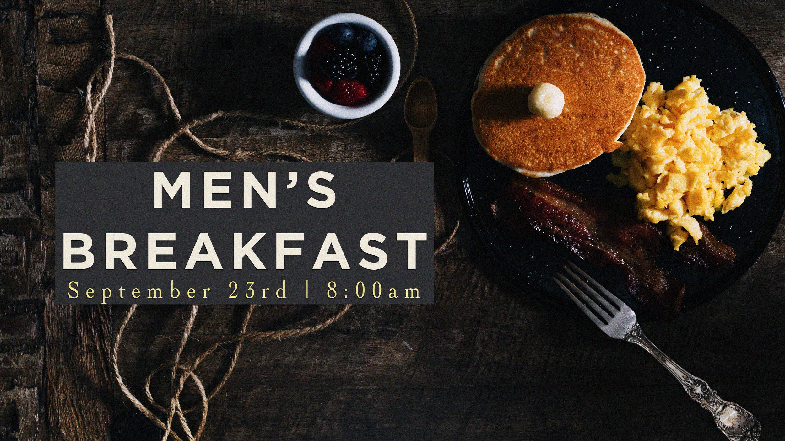 Men's Breakfast    September 23rd | 8 a.m.   Freedom Men, we're having our next men's breakfast Saturday, September 23rd at 8:00 a.m. in the Student Center Cafe. We'll eat some great food, have an awesome time of fellowship and hear a challenging word. We look forward to seeing you there!