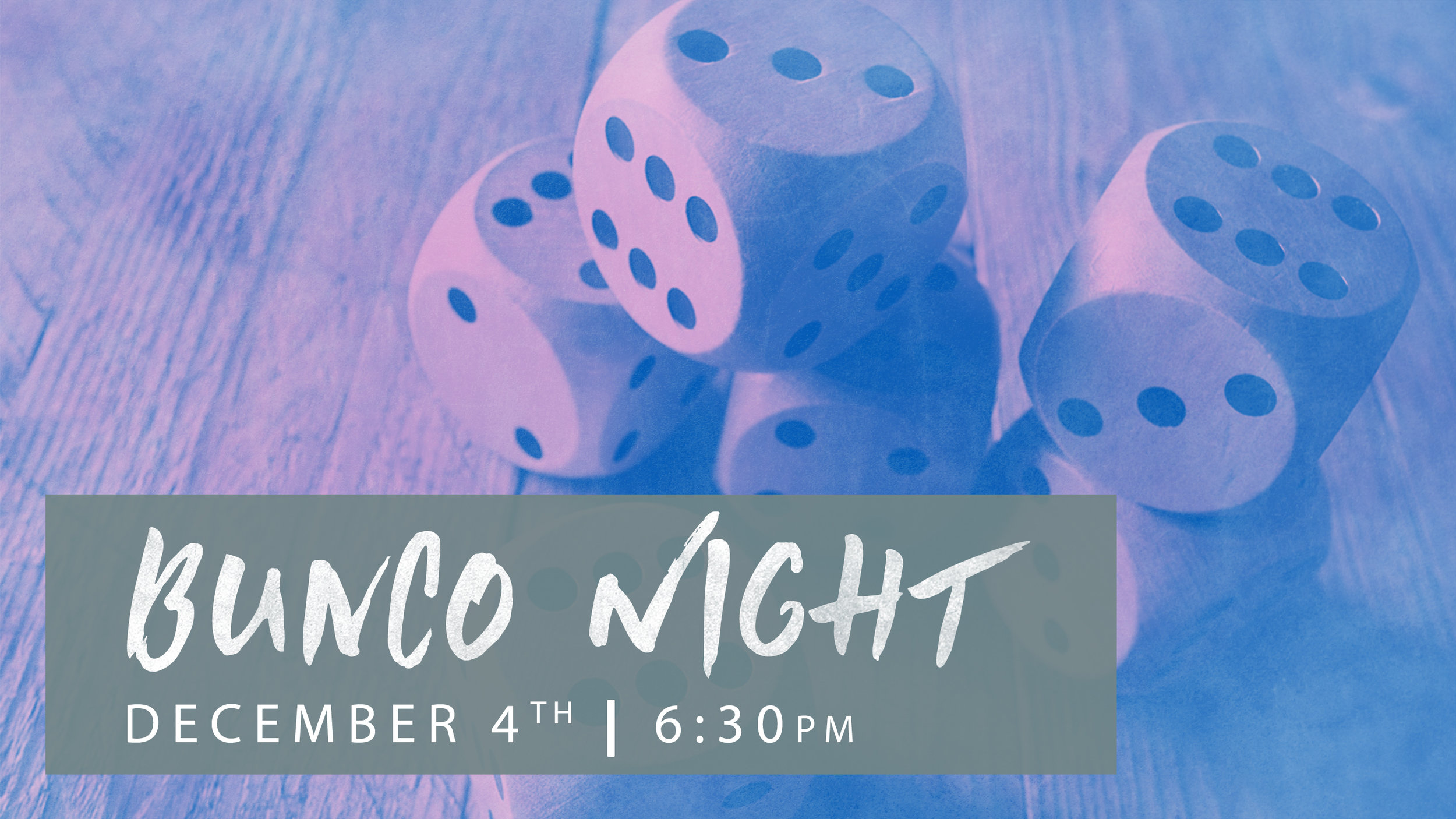Ladies, Bunco night  is coming up on Monday, Dec. 4th at 6:30PM in the Coffee Shop. It's going to be a lot of fun so make plans now to be there. And bring a friend too!