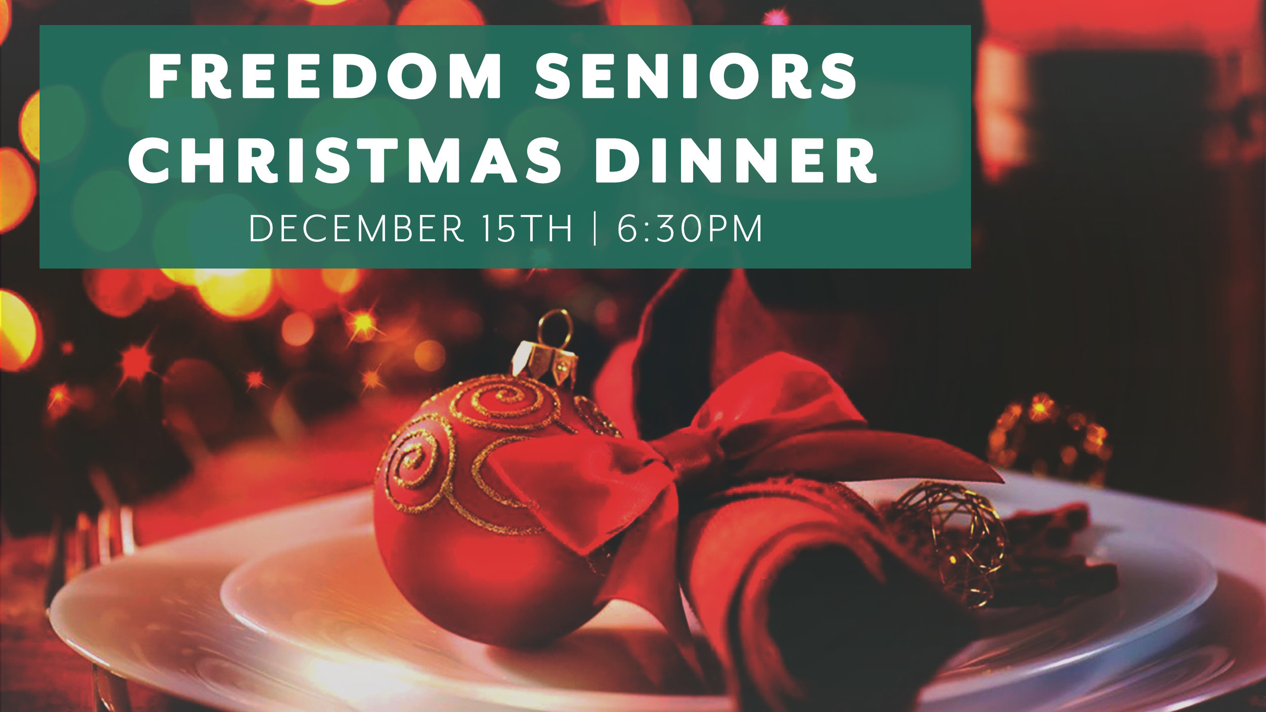 Join the Freedom Seniors for our annual Christmas Dinner. This is a festive time to celebrate the Christmas season together with plenty of food, fun, fellowship, games, music and a few Christmas surprises! In order to prepare for the event, please RSVP by clicking  here!