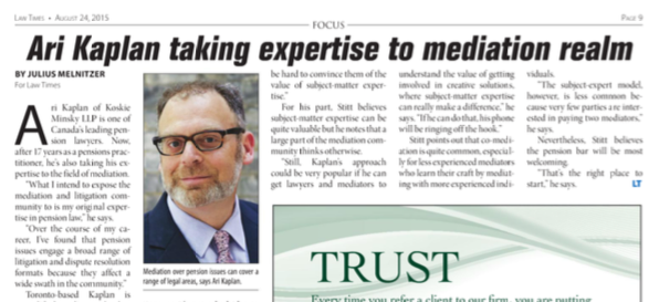 """CLICK HERE for Law Times, """"Ari Kaplan taking expertise to mediation realm"""""""