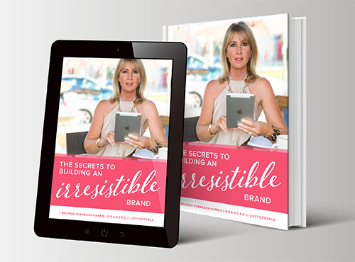 The Secrets to Building an Irresistible Personal Brand by Belinda Furneaux-Harris