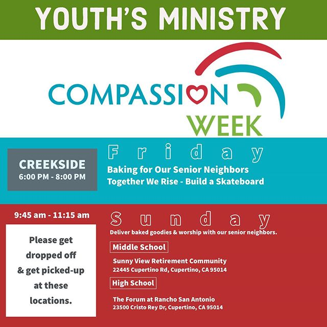 Compassion Week Projects @ Creekside Center, Fri. 10/4, 6–8pm: -card writing for seniors -cookie baking -skateboard building  Worship & Baked Goodies Delivery, Sun. 10/6, 9:45–11:15am: -middle school youth worship @ Sunnyview -high school youth worship @ the Forum  Celebration!!! Sun. 10/6, 5–7pm: -worship, dinner, and a celebration of all our hard work!  Sign up now via the link in your weekend update email! Can't wait to celebrate and serve with you all!