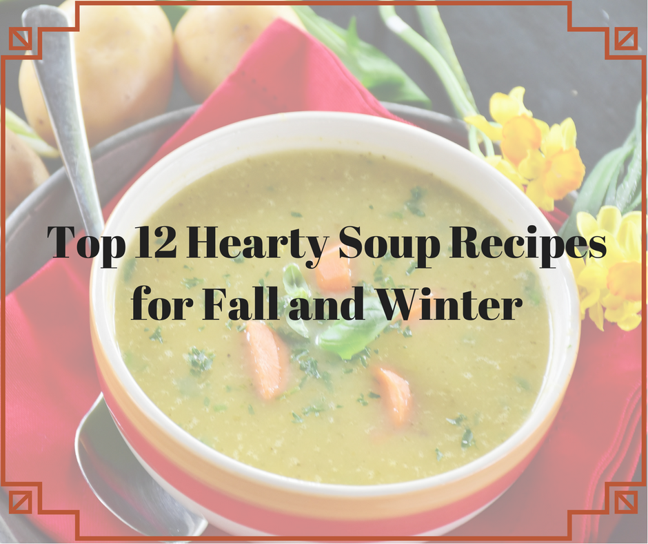 Top 12 Hearty Soup Recipes for Fall and Winter.png