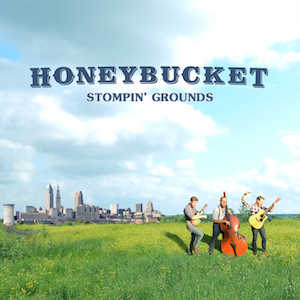 Honeybucket: Stompin' Grounds