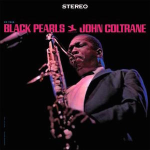 John Coltrane: Black Pearls