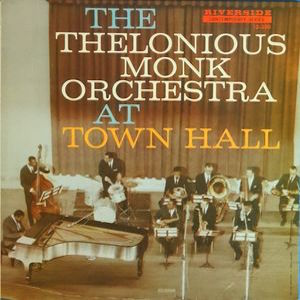 The Thelonious Monk Orchestra: Live at Town Hall