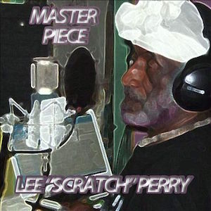 "Lee ""Scratch"" Perry: Master Piece"