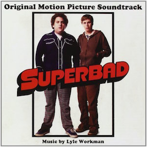 Superbad: Original Motion Picture Soundtrack