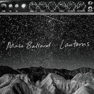 Mace Ballard : Lanterns