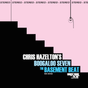 Chris Hazelton's Boogaloo 7 : The Basement Beat