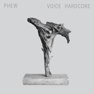 Phew : Voice Hardcore (vinyl remaster)