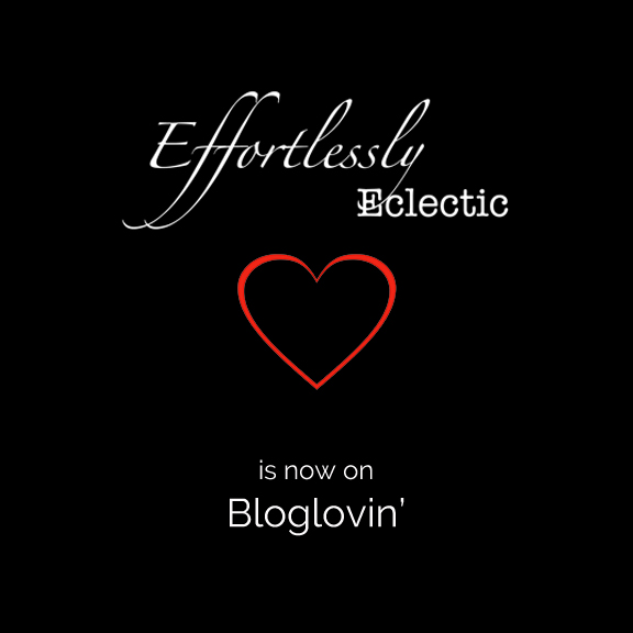 Effortlessly Eclectic is Now On Bloglovin