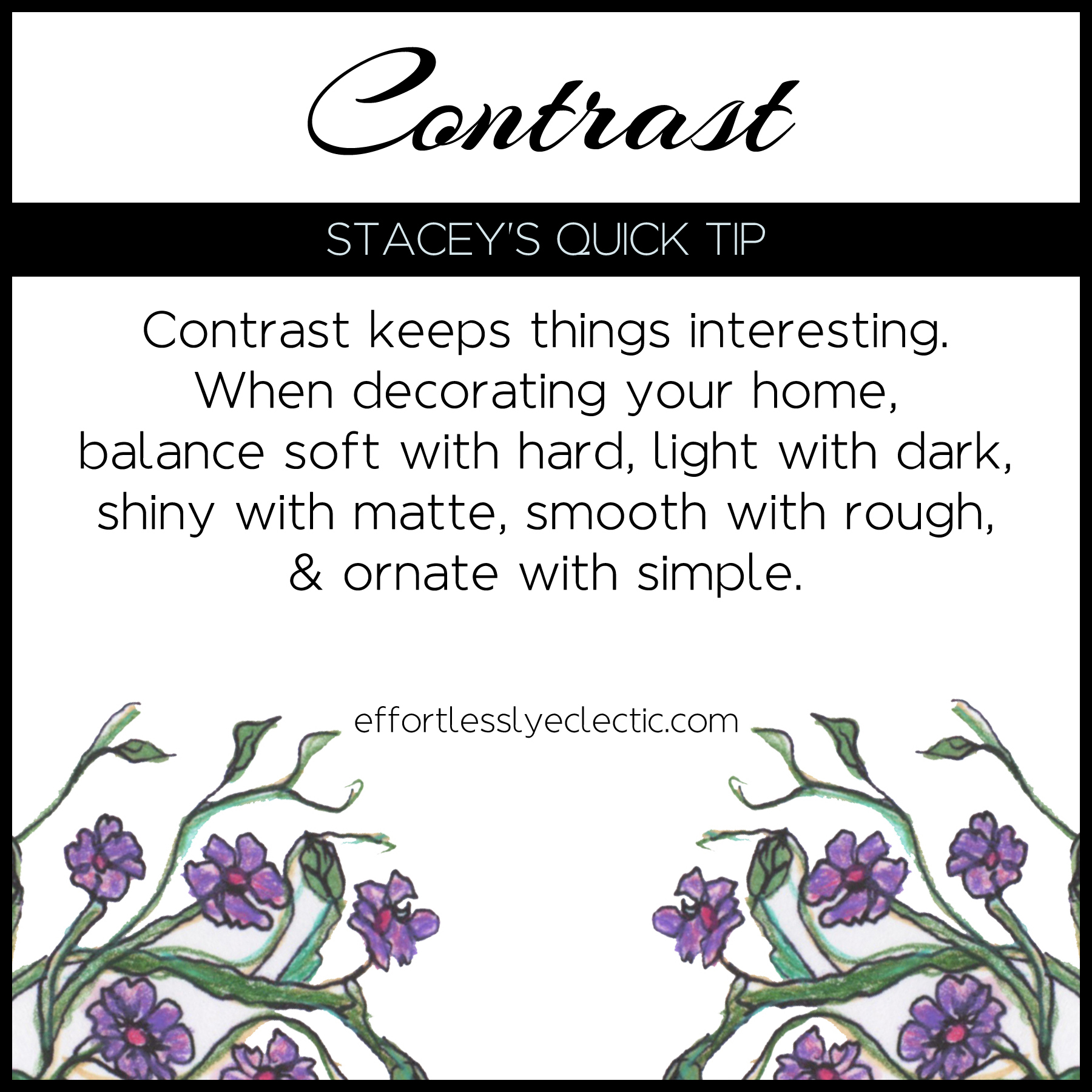 Contrast - A home decor tip about how contrast adds interest in your home