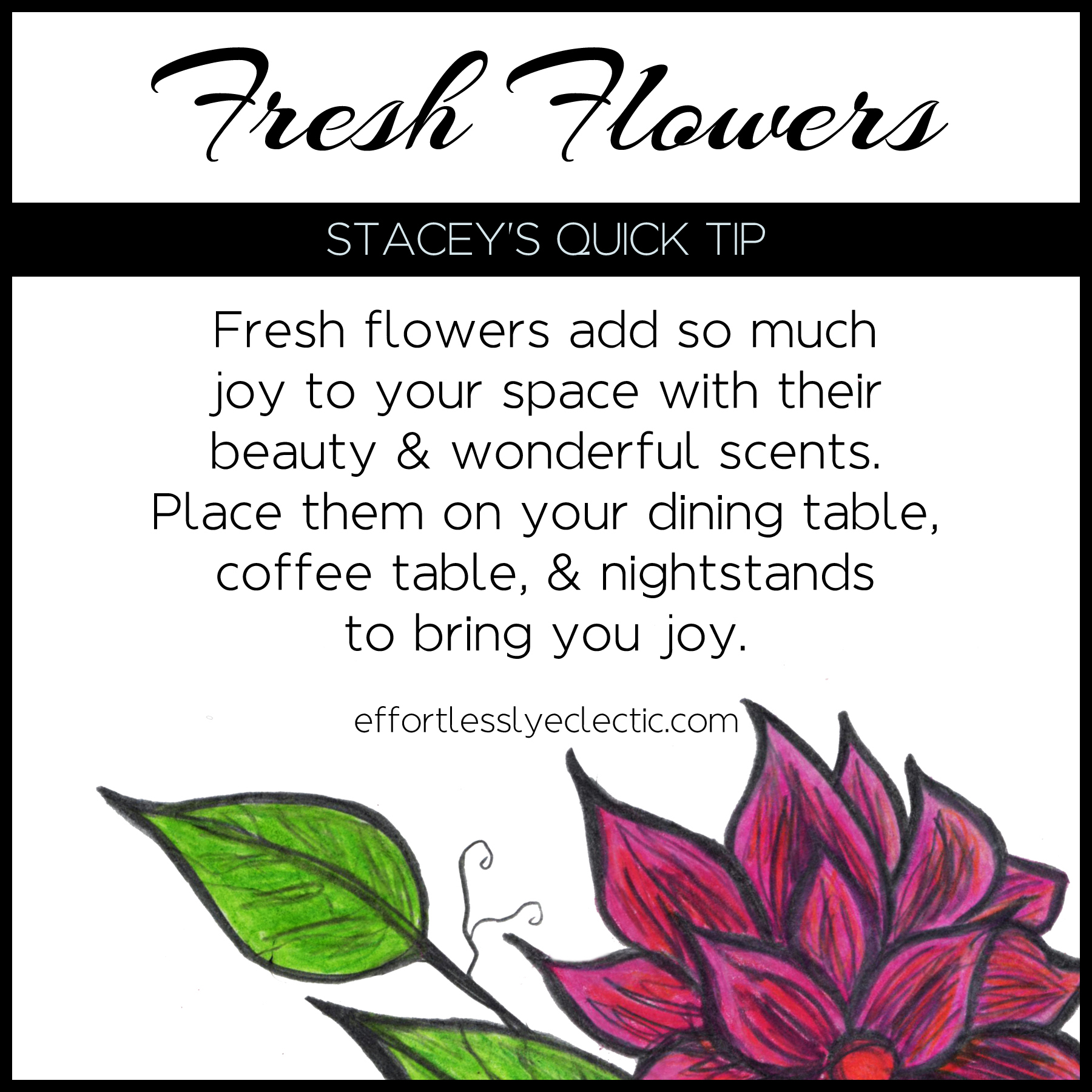 Fresh Flowers - A home decor tip about adding flowers to your home