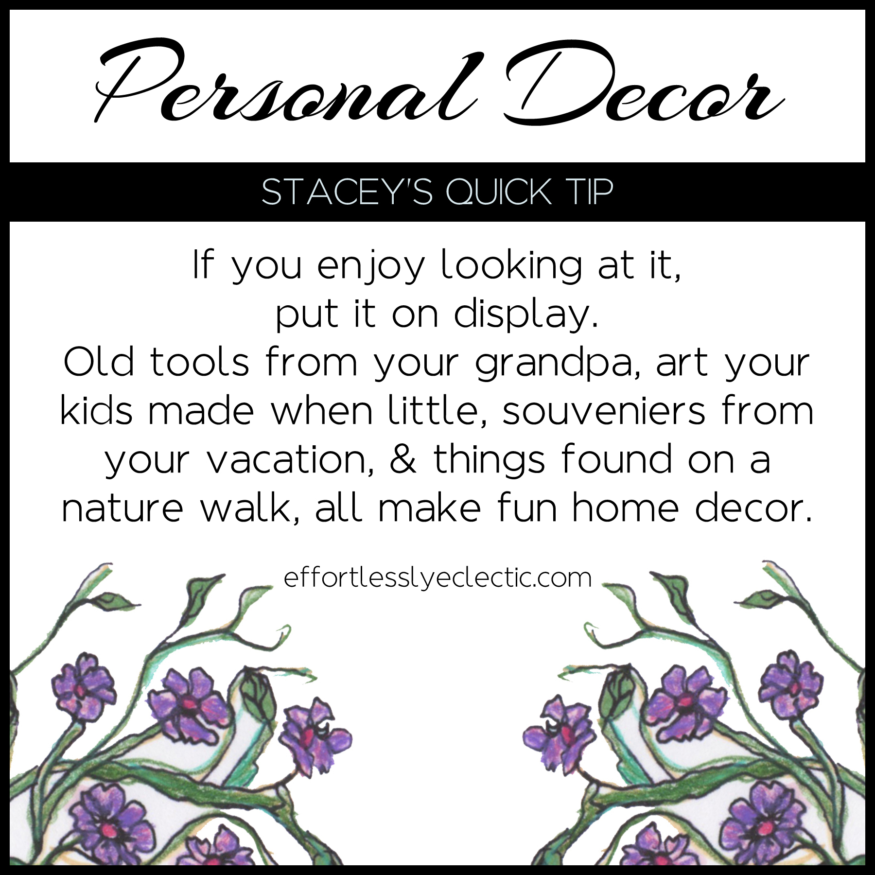 Personal Decor - A home decorating tip about how to personalize your home decor