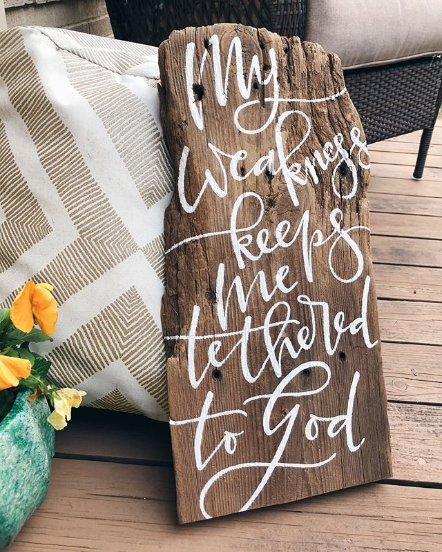 old barn wood turned canvas. and the perfect canvas to be a reminder that in our weakest moments, it may be the absolute hardest and most confusing but sweetest time with the Lord. . . . . . . . #handlettering #moderncalligraphy #calligraphy #handpainted #rustic #wood #acrylic #custom